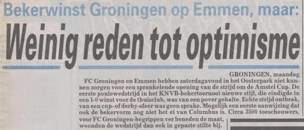 Delpher/De Telegraaf (15 augustus 1994)</i><br><br>Twee jaar later doet Emmen opnieuw van zich spreken door aan De (Oude) Meerdijk met 4-2 te winnen in de groepsfase van het bekertoernooi. Michel van Oostrum is drie keer trefzeker, maar verklaart na afloop liever drie keer te scoren in de competitie.<br><br>[image:https://farm5.staticflickr.com/4877/45561175884_5e2363c1e3_b.jpg