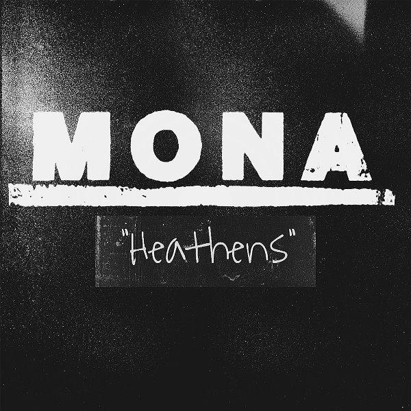 Mona - Heathens