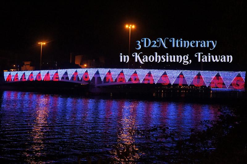 3D2N Itinerary Kaohsiung Taiwan