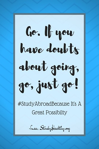 Lea at StudyHealthy.org: #StudyAbroadBecause It's A Great Possibilty