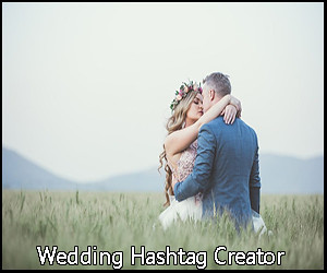 Wedding Hashtag Generator The Knot.Wedding Hashtag Creator Justhashed
