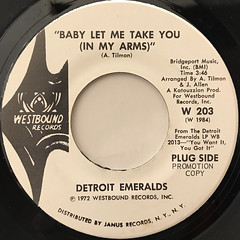 DETROIT EMERALDS:BABY LET ME TAKE YOU(IN MY ARMS)(LABEL SIDE-A)