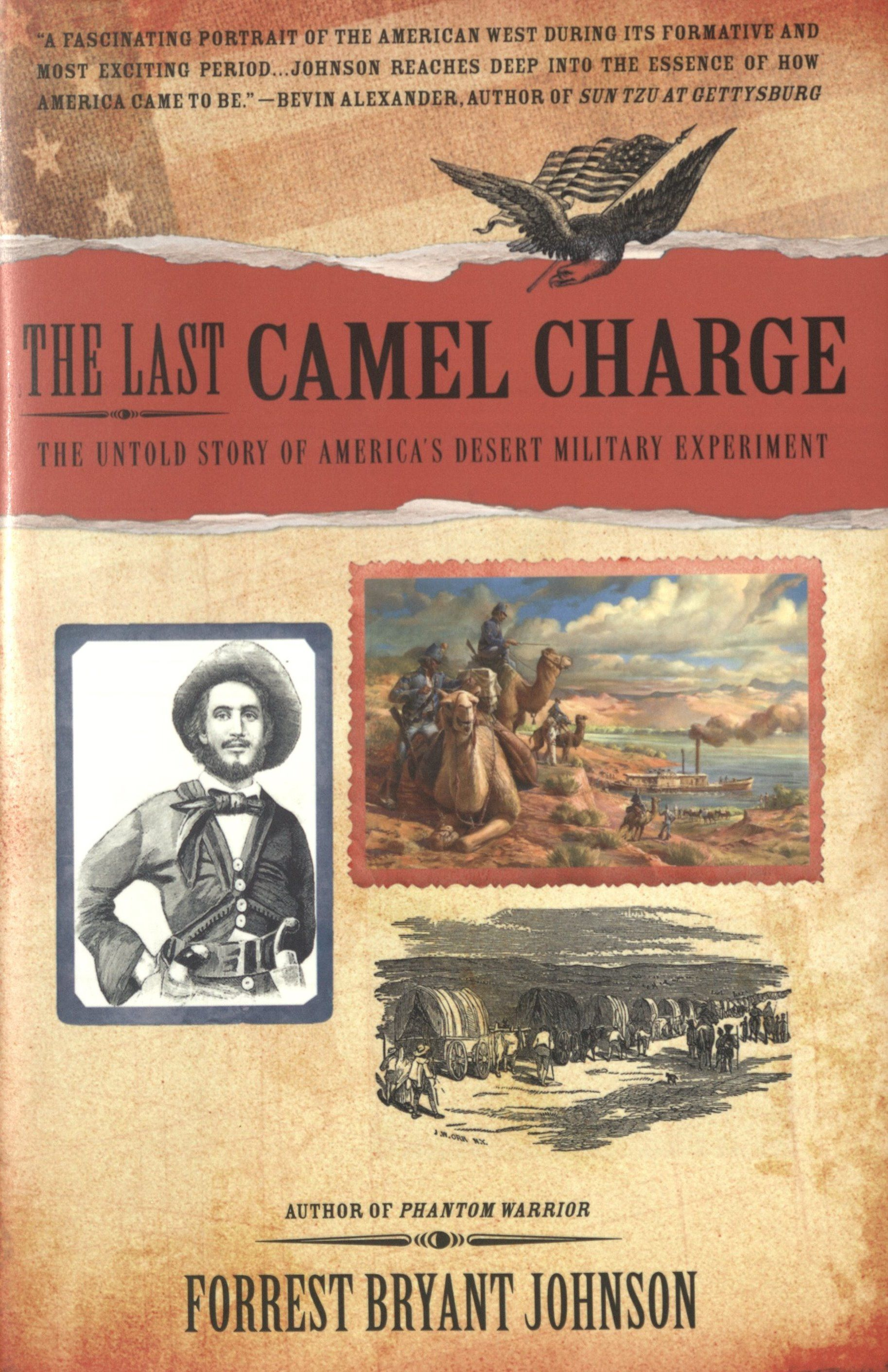 Johnson, Forrest Bryant. The Last Camel Charge: The Untold Story of America's Desert Military Experiment. New York: Berkley Caliber, 2012. Print.