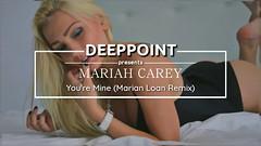 Mariah Carey - You're Mine (Marian Loan Remix) deeppoint.tr #enjoymusic